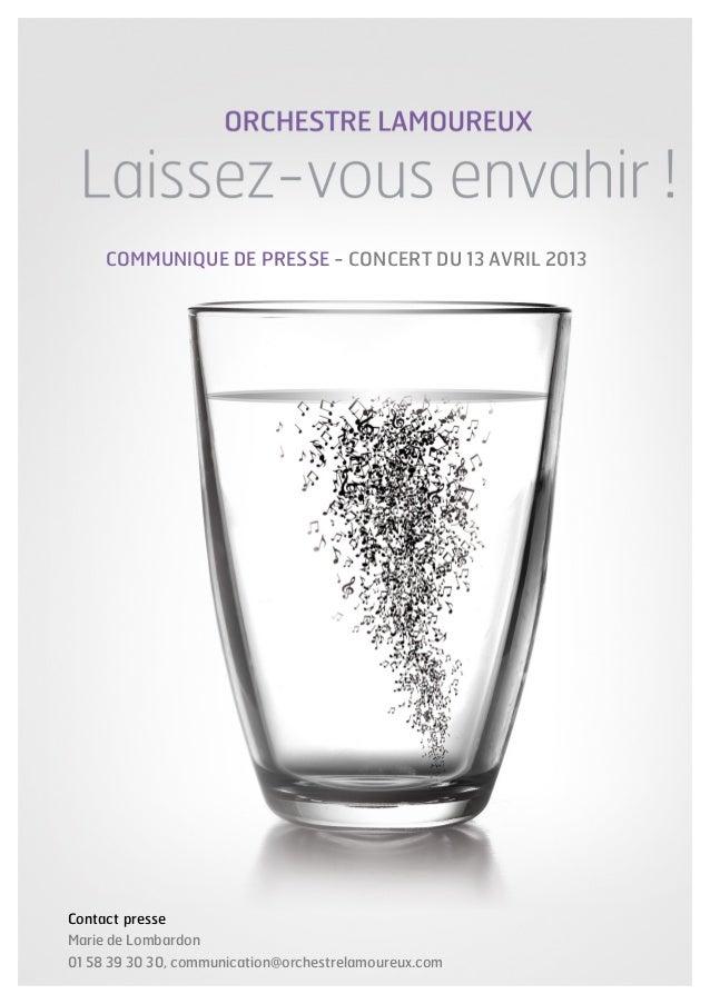 COMMUNIQUE DE PRESSE - CONCERT DU 13 AVRIL 2013Contact presseMarie de Lombardon01 58 39 30 30, communication@orchestrelamo...
