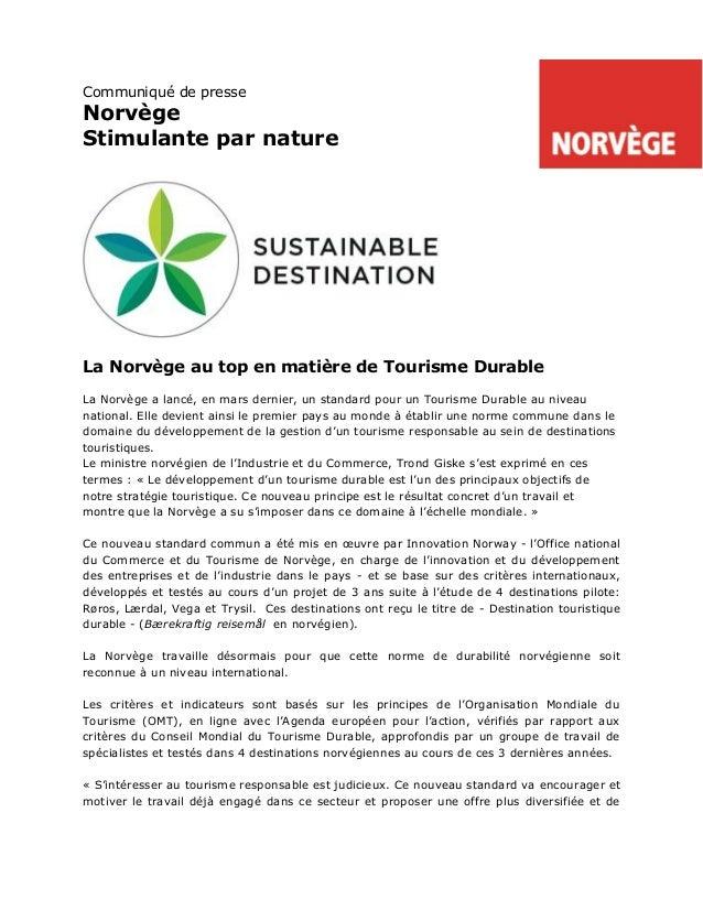Communiqué de presseNorvègeStimulante par natureLa Norvège au top en matière de Tourisme DurableLa Norvège a lancé, en mar...