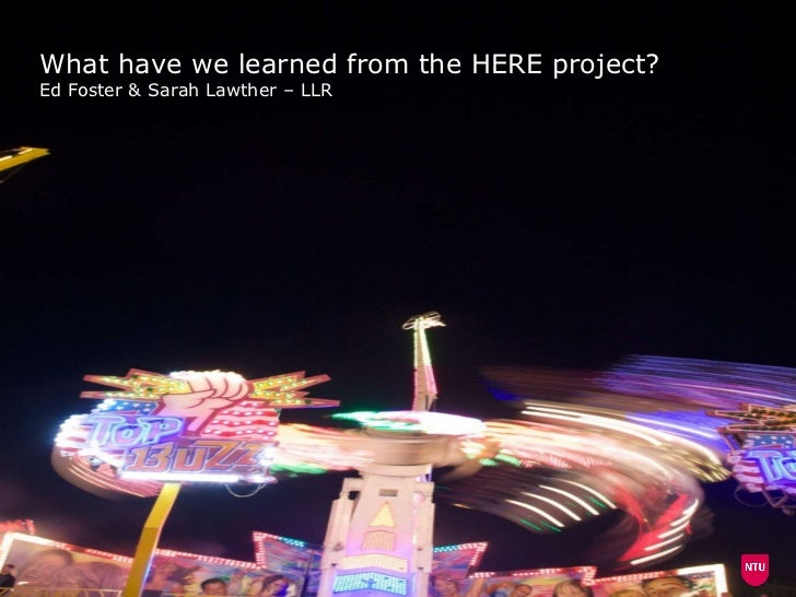 What have we learned from the HERE project? Ed Foster & Sarah Lawther – LLR