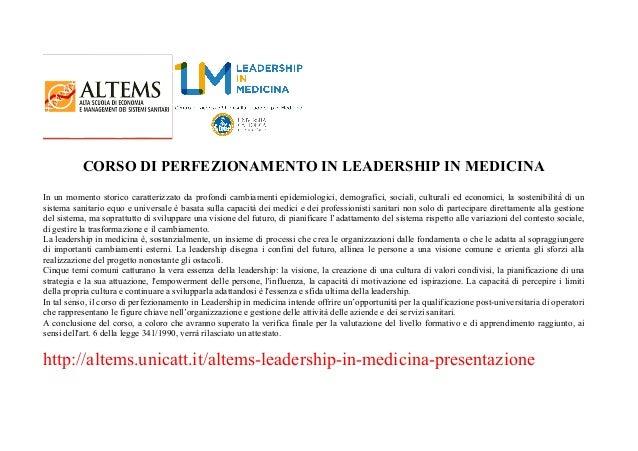 CORSO DI PERFEZIONAMENTO IN LEADERSHIP IN MEDICINA In un momento storico caratterizzato da profondi cambiamenti epidemiolo...