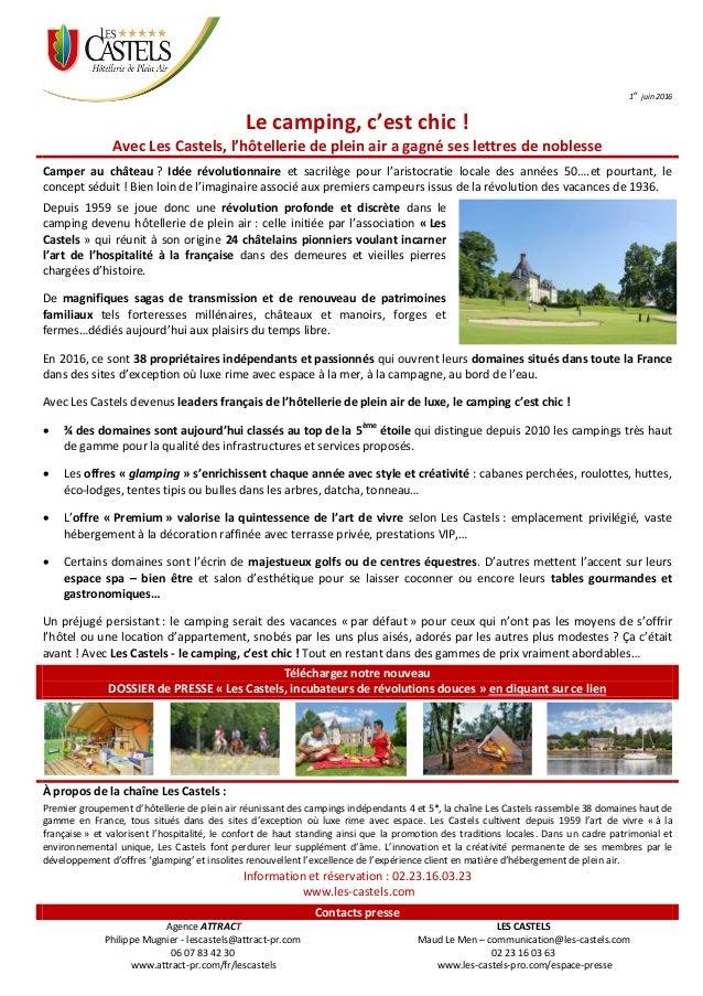 1 er juin 2016 Le camping, c'est chic ! Avec Les Castels, l'hôtellerie de plein air a gagné ses lettres de noblesse Camper...