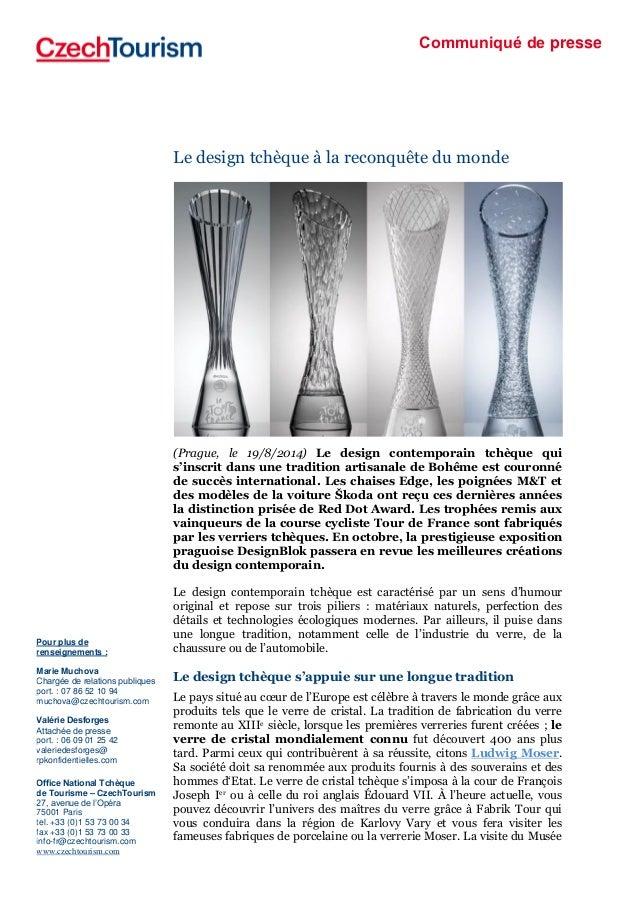 Communiqué de presse Le design tchèque à la reconquête du monde (Prague, le 19/8/2014) Le design contemporain tchèque qui ...