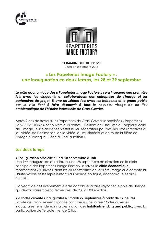 COMMUNIQUE DE PRESSE Jeudi 17 septembre 2015 « Les Papeteries Image Factory » : une inauguration en deux temps, les 28 et ...