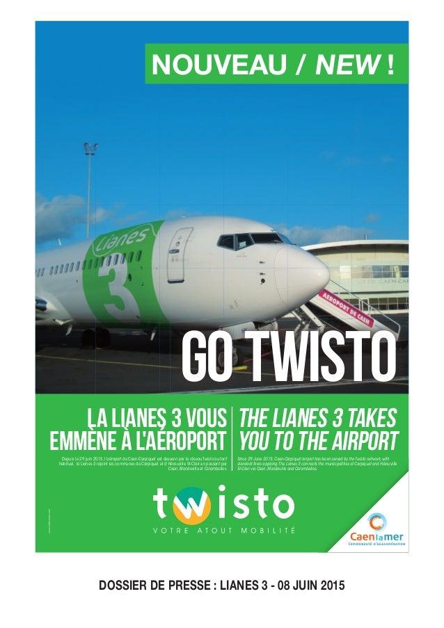 NOUVEAU / NEW ! GOTWISTO www.kafecreme.com LA LIANES 3 vous emmèneÀL'AÉROPORTDepuis le 29 juin 2015, l'aéroport de Caen-Ca...