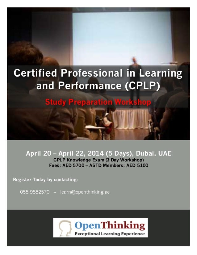 Certified Professional in Learning and Performance (CPLP) Study Preparation Workshop  April 20 – April 22, 2014 (5 Days), ...