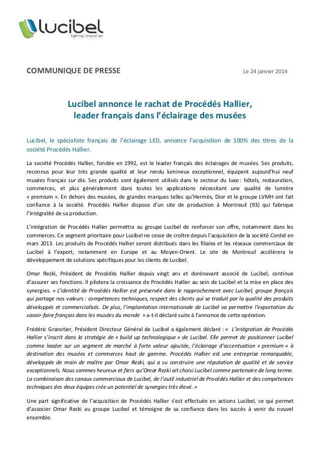 COMMUNIQUE DE PRESSE  Le 24 janvier 2014  Lucibel annonce le rachat de Procédés Hallier, leader français dans l'éclairage ...