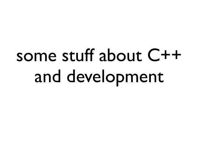 some stuff about C++and development