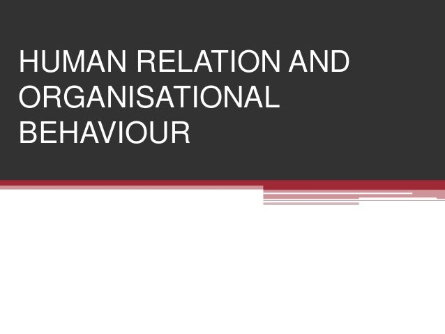 HUMAN RELATION AND ORGANISATIONAL BEHAVIOUR