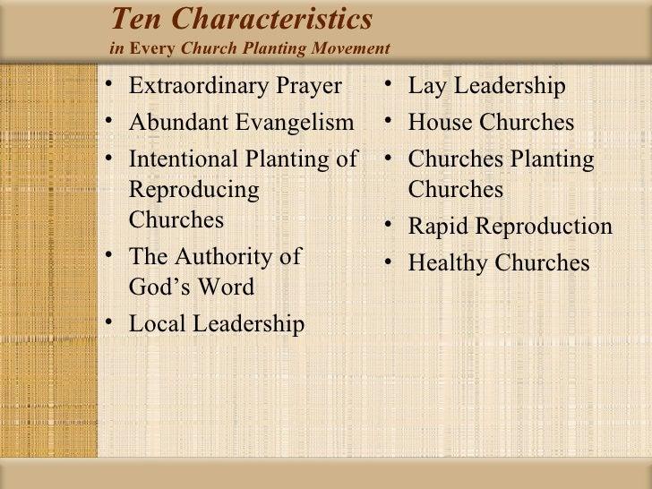 Ten Characteristicsin Every Church Planting Movement• Extraordinary Prayer          • Lay Leadership• Abundant Evangelism ...