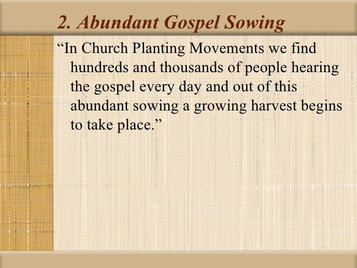"""2. Abundant Gospel Sowing""""In Church Planting Movements we find  hundreds and thousands of people hearing  the gospel every..."""