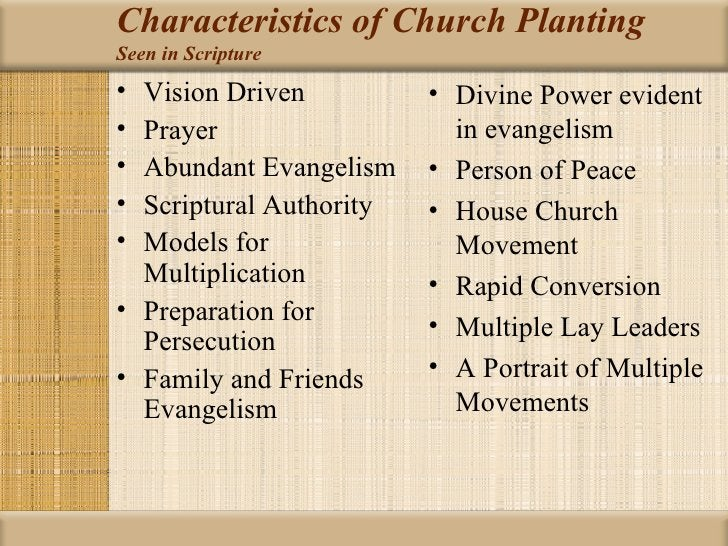 Characteristics of Church PlantingSeen in Scripture• Vision Driven          • Divine Power evident• Prayer                ...