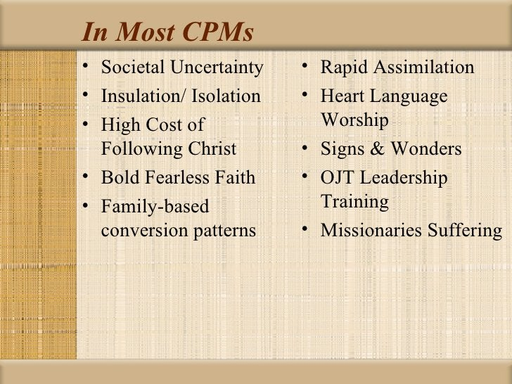 In Most CPMs• Societal Uncertainty    • Rapid Assimilation• Insulation/ Isolation   • Heart Language• High Cost of        ...