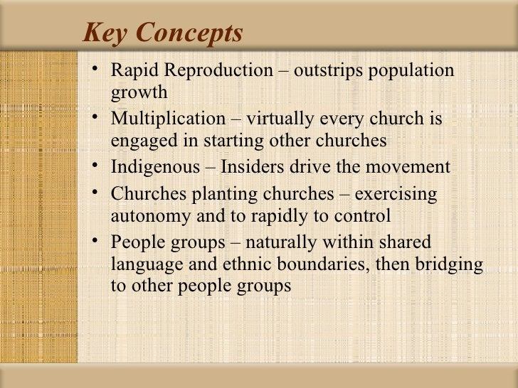 Key Concepts• Rapid Reproduction – outstrips population  growth• Multiplication – virtually every church is  engaged in st...