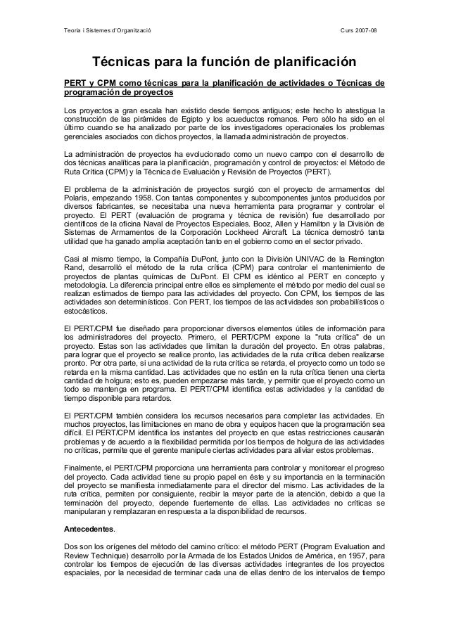 Teoria i Sistemes d'Organització Curs 2007-08 Técnicas para la función de planificación PERT y CPM como técnicas para la p...