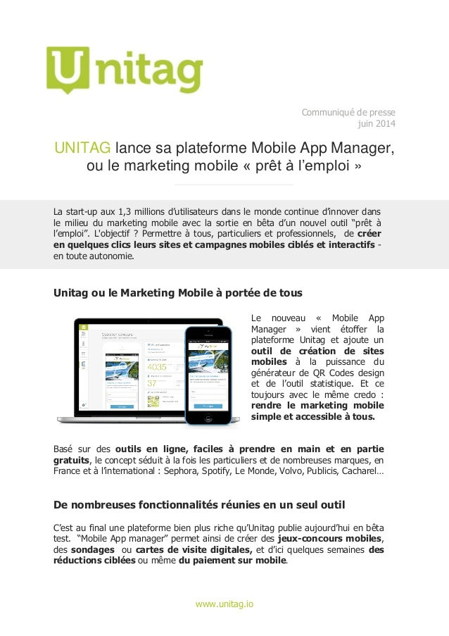 www.unitag.io Communiqué de presse juin 2014 UNITAG lance sa plateforme Mobile App Manager, ou le marketing mobile « prêt ...