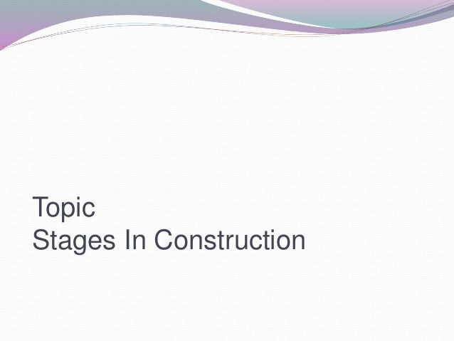 Topic Stages In Construction