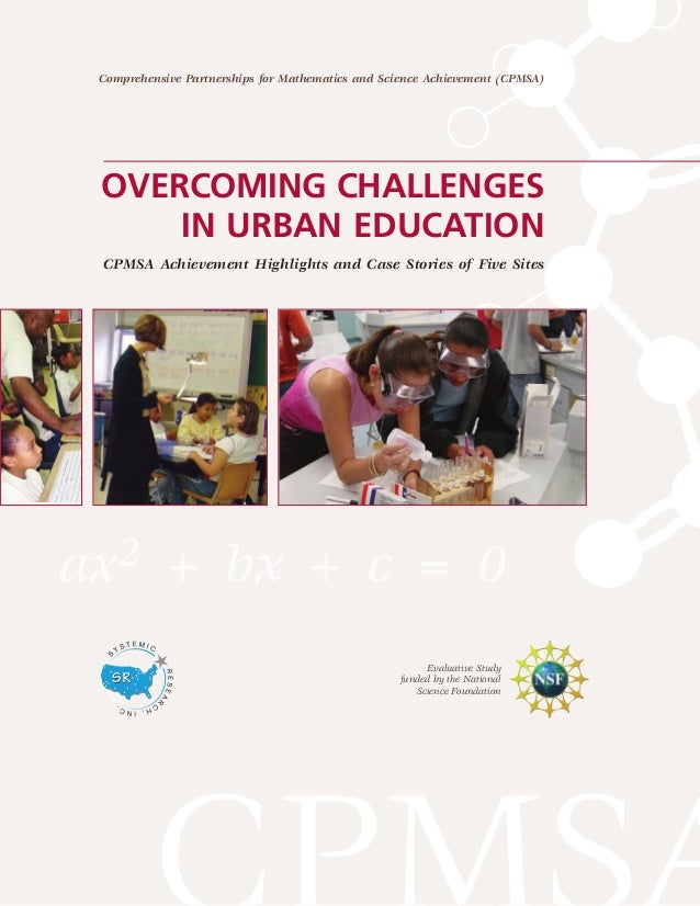 OVERCOMING CHALLENGES IN URBAN EDUCATION CPMSA Achievement Highlights and Case Stories of Five Sites Comprehensive Partner...