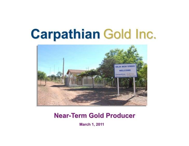 Forward-Looking Statements                                                                             Carpathian Gold Inc...