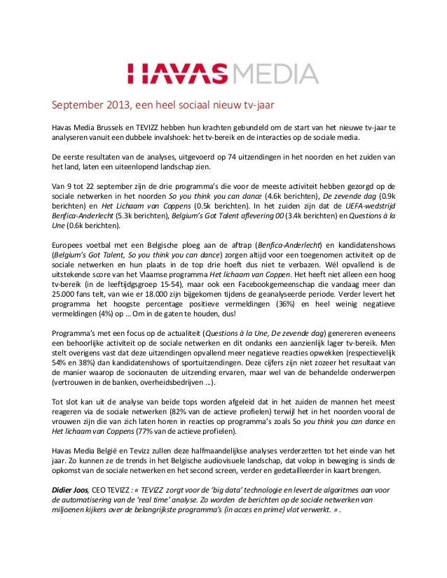 September 2013, een heel sociaal nieuw tv-jaar Havas Media Brussels en TEVIZZ hebben hun krachten gebundeld om de start va...