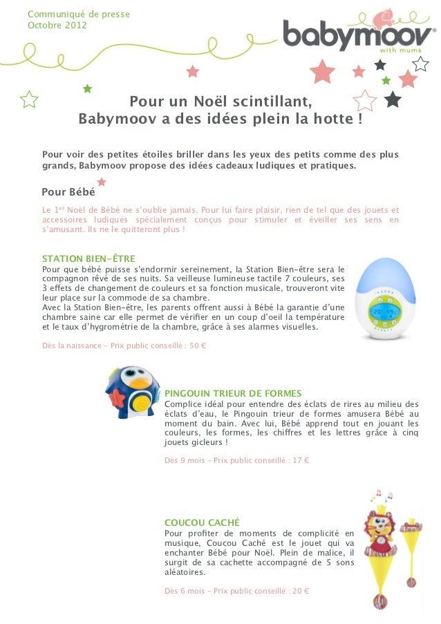 Communiqué de presseOctobre 2012                 Pour un Noël scintillant,            Babymoov a des idées plein la hotte ...