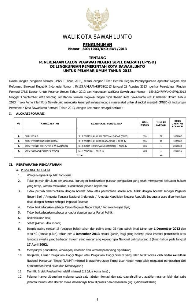 1 PENGUMUMAN Nomor : 800/1003/KKD-SWL/2013 TENTANG PENERIMAAN CALON PEGAWAI NEGERI SIPIL DAERAH (CPNSD) DI LINGKUNGAN PEME...