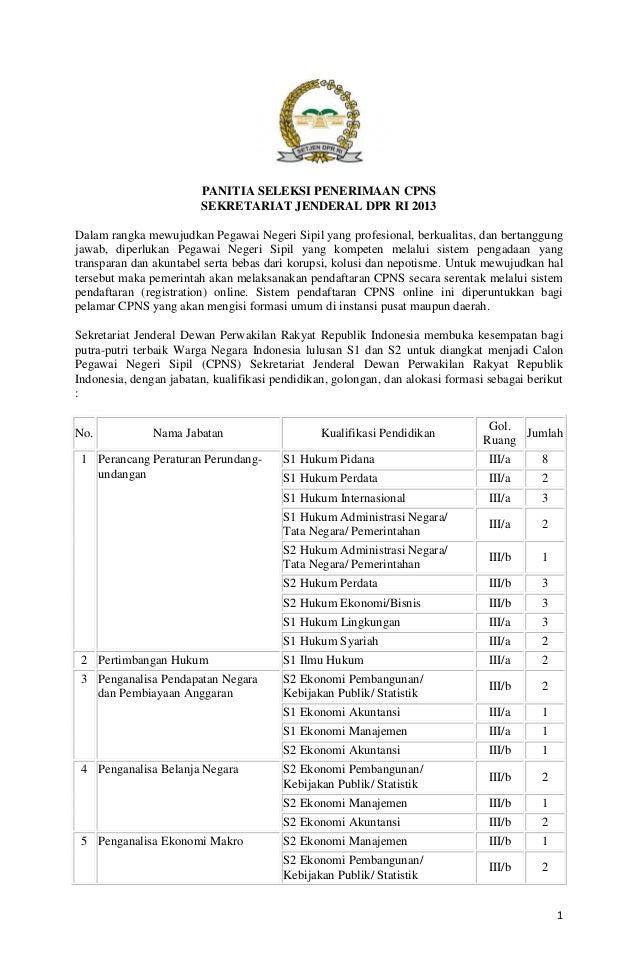 1 PANITIA SELEKSI PENERIMAAN CPNS SEKRETARIAT JENDERAL DPR RI 2013 Dalam rangka mewujudkan Pegawai Negeri Sipil yang profe...