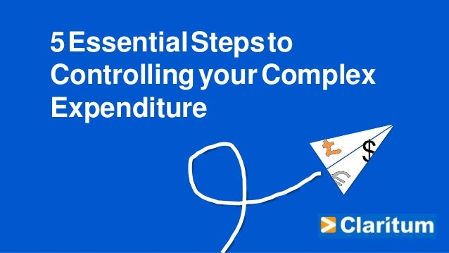 5 Essential Stepsto  Controllingyour Complex Expenditure