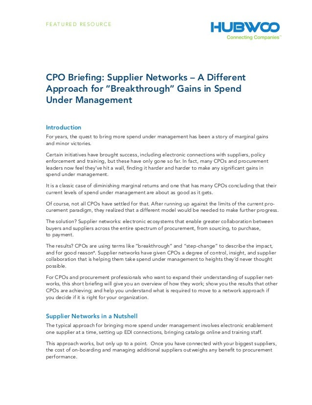 "F E AT U R E D R E S O U R C ECPO Briefing: Supplier Networks – A DifferentApproach for ""Breakthrough"" Gains in SpendUnder..."