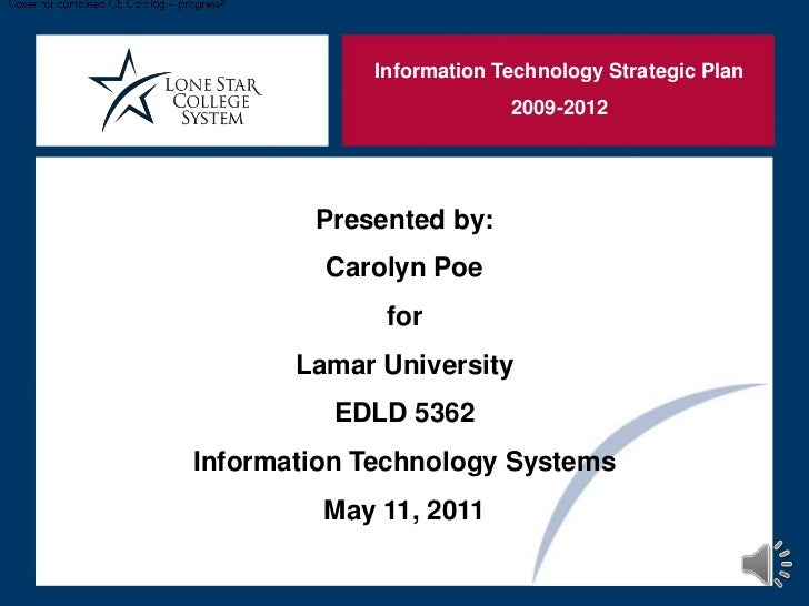 Cover for combined CE Catalog – progress?<br />Information Technology Strategic Plan<br />2009-2012<br />Presented by:<br ...