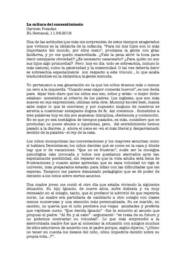 La cultura del consentimiento Carmen Posadas XL Semanal, 11.06.2018 Una de las actitudes que más me sorprenden de estos ti...