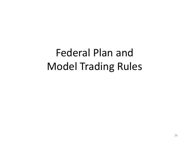 Federal Plan And Model Trading Rules 26