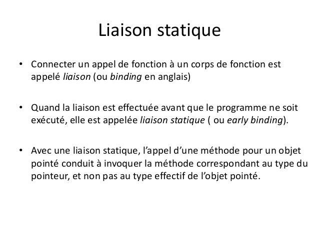 Liaison statique  • Connecter un appel de fonction à un corps de fonction est  appelé liaison (ou binding en anglais)  • Q...