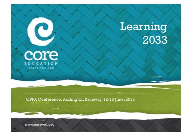 CPPA Conference, Addington Raceway, 12-13 June, 2013Learning2033