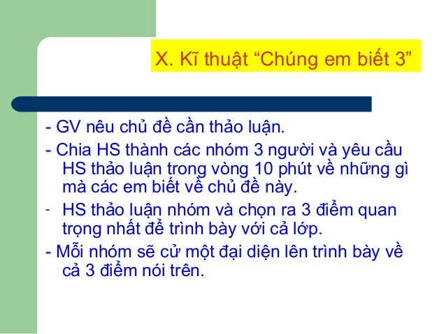 """XII. Kĩ thuật """"Viết tích cực"""" - GV cũng có thể yêu cầu HS liệt kê ngắn gọn những gì các em biết về chủ đề đang học trong k..."""