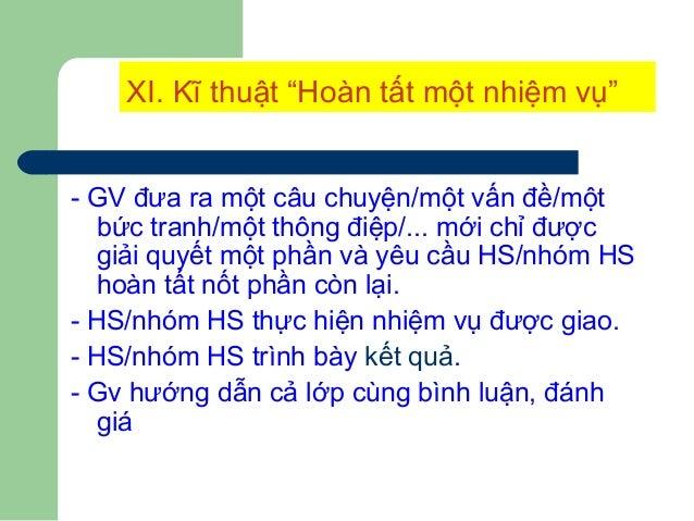 """XIII. Kĩ thuật """"Nói cách khác"""" - GV chia HS thành các nhóm, yêu cầu các nhóm hãy liệt kê ra giấy khổ lớn 10 điều không hay..."""
