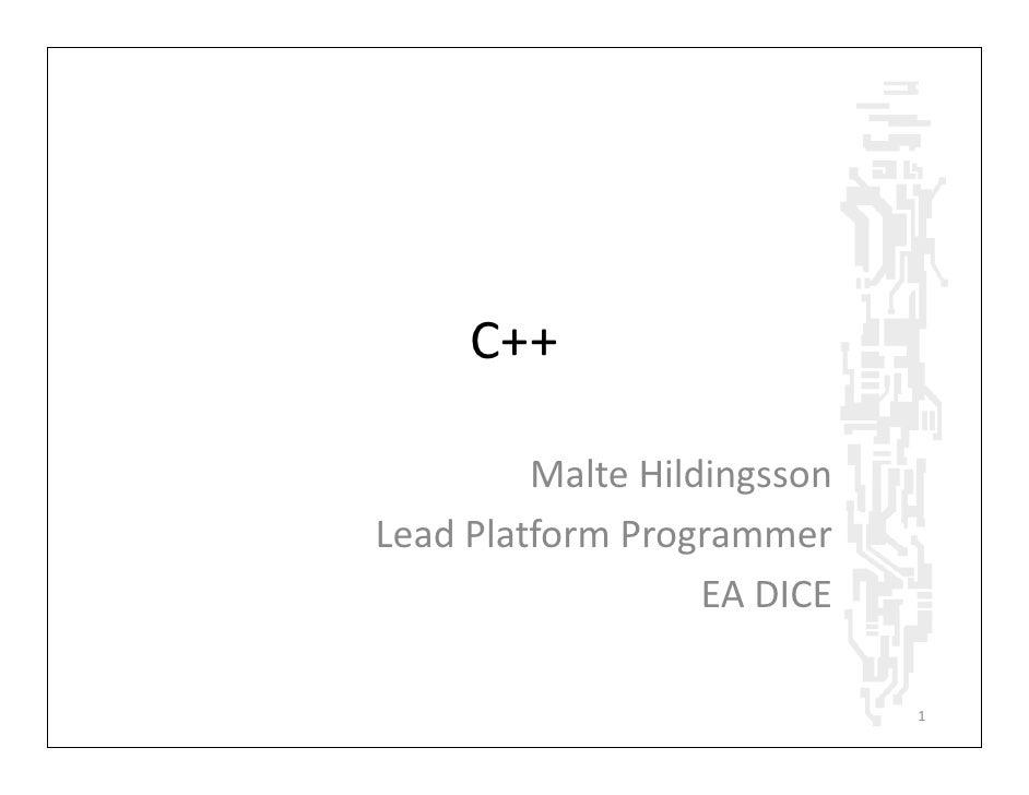 C++           Malte Hildingsson Lead Platform Programmer                    EA DICE                               1