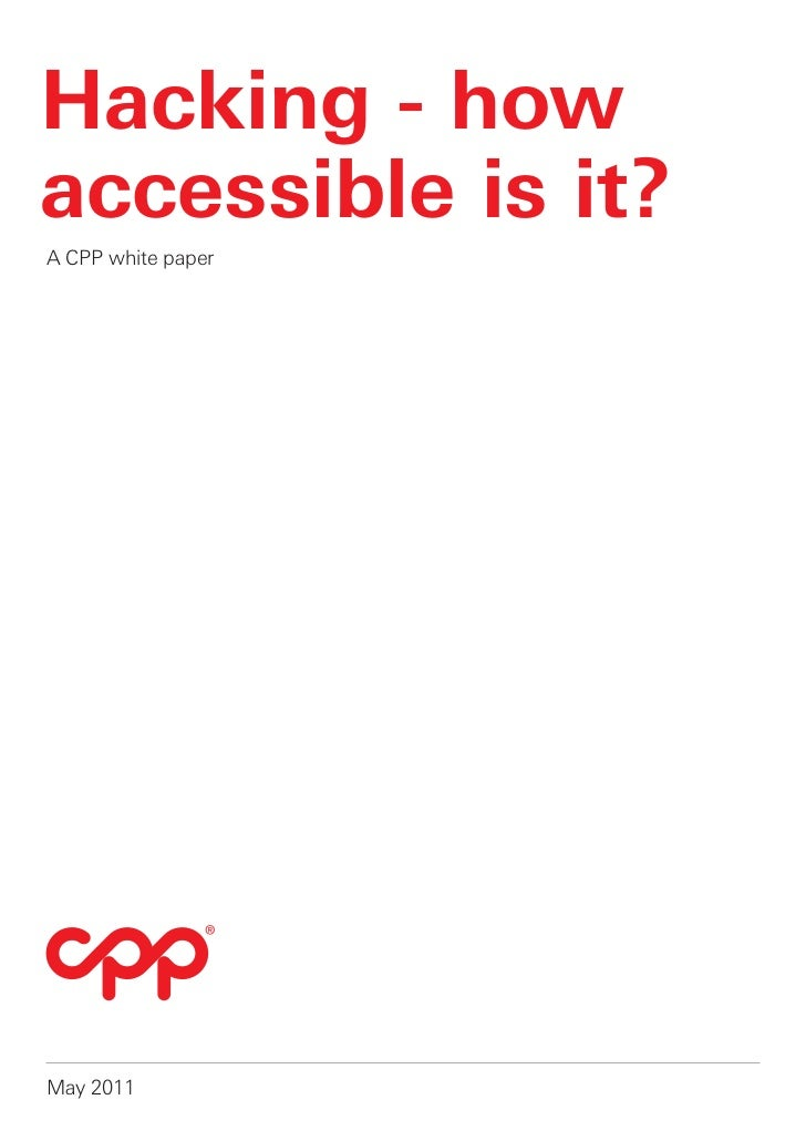 Hacking - howaccessible is it?A CPP white paperMay 2011