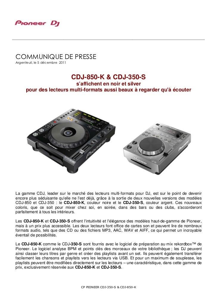 COMMUNIQUE DE PRESSEArgenteuil, le 5 décembre 2011                                 CDJ-850-K & CDJ-350-S                  ...