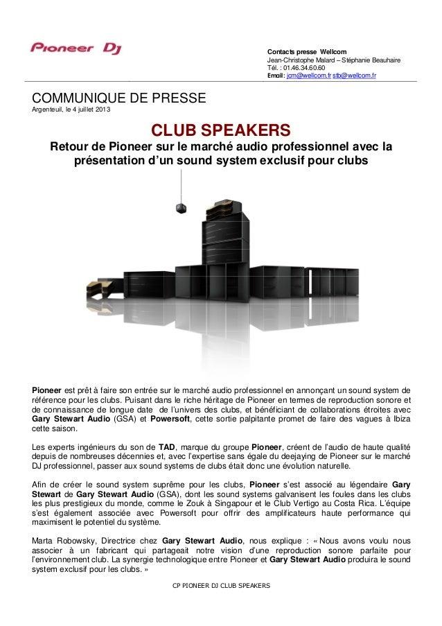 CP PIONEER DJ CLUB SPEAKERS COMMUNIQUE DE PRESSE Argenteuil, le 4 juillet 2013 CLUB SPEAKERS Retour de Pioneer sur le marc...