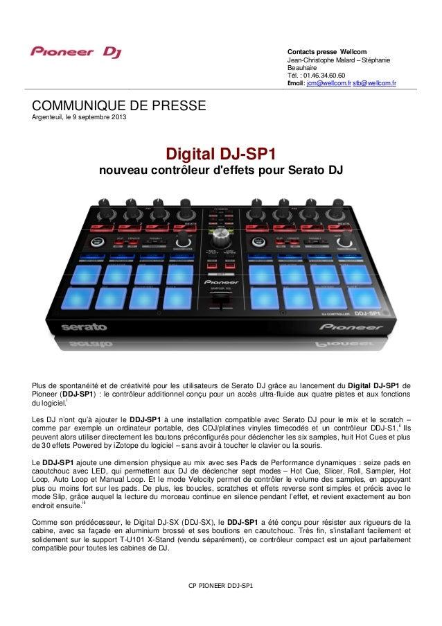 CP PIONEER DDJ-SP1 COMMUNIQUE DE PRESSE Argenteuil, le 9 septembre 2013 Digital DJ-SP1 nouveau contrôleur d'effets pour Se...