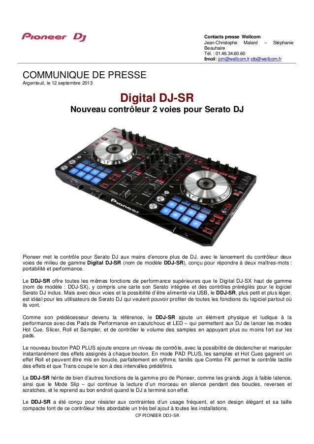CP PIONEER DDJ-SR COMMUNIQUE DE PRESSE Argenteuil, le 12 septembre 2013 Digital DJ-SR Nouveau contrôleur 2 voies pour Sera...