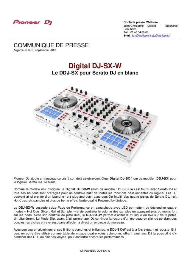 CP PIONEER DDJ-SX-W COMMUNIQUE DE PRESSE Argenteuil, le 10 septembre 2013 Digital DJ-SX-W Le DDJ-SX pour Serato DJ en blan...