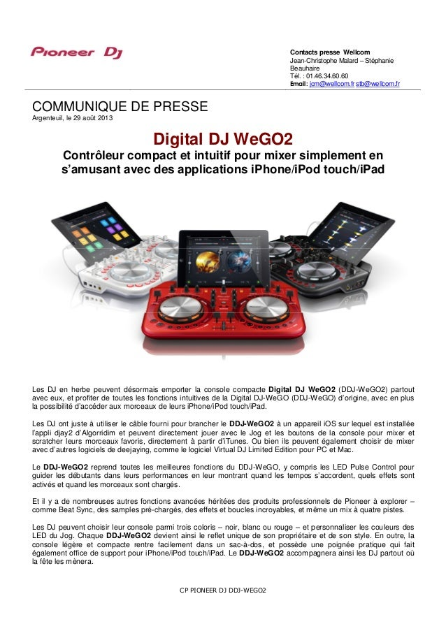 CP PIONEER DJ DDJ-WEGO2 COMMUNIQUE DE PRESSE Argenteuil, le 29 août 2013 Digital DJ WeGO2 Contrôleur compact et intuitif p...