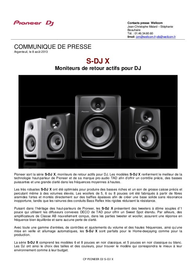 CP PIONEER DJ S-DJ X COMMUNIQUE DE PRESSE Argenteuil, le 8 août 2013 S-DJ X Moniteurs de retour actifs pour DJ Pioneer sor...