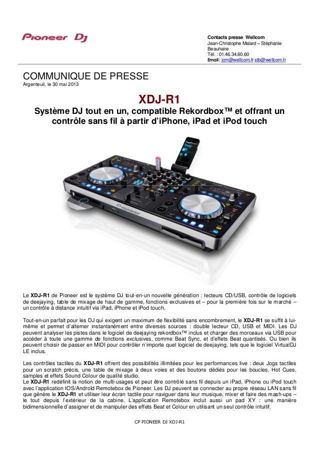 CP PIONEER DJ XDJ-R1COMMUNIQUE DE PRESSEArgenteuil, le 30 mai 2013XDJ-R1Système DJ tout en un, compatible Rekordbox™ et of...