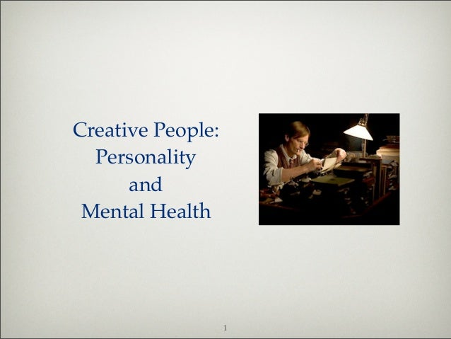 Creative People:  Personality      and Mental Health                   1