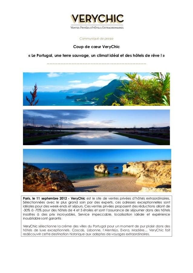 Communiqué de presse  Coup de coeur VeryChic  « Le Portugal, une terre sauvage, un climat idéal et des hôtels de rêve ! » ...