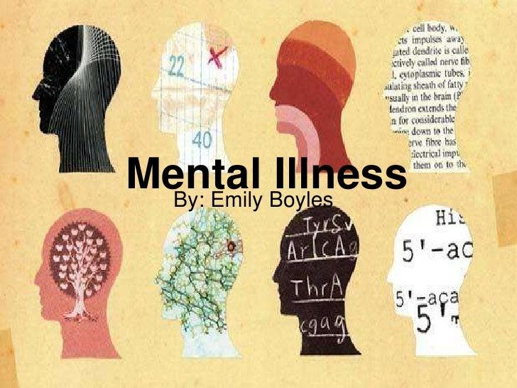 Mental Boyles By: Emily           Illness