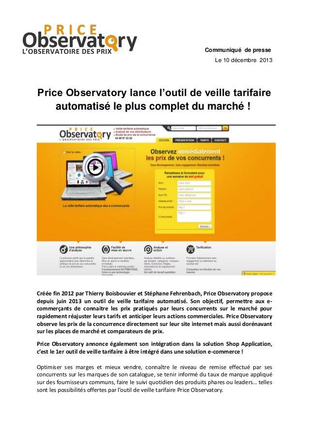 Communiqué de presse Le 10 décembre 2013  Price Observatory lance l'outil de veille tarifaire automatisé le plus complet d...