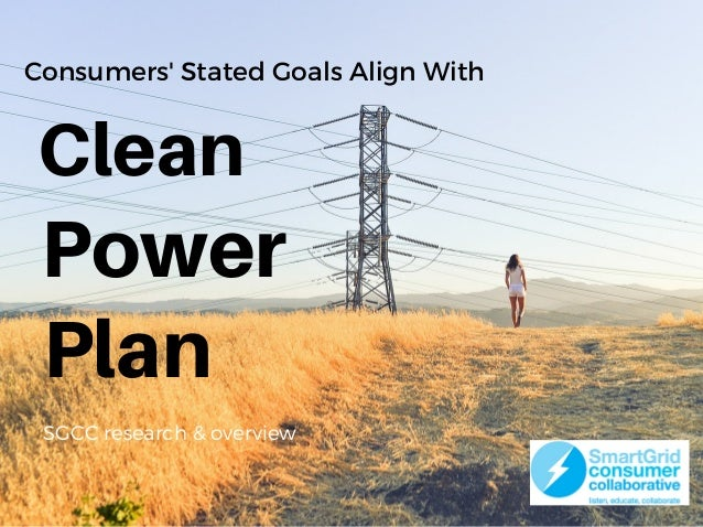 Consumers' Stated Goals Align With Plan Power SGCC research & overview Clean